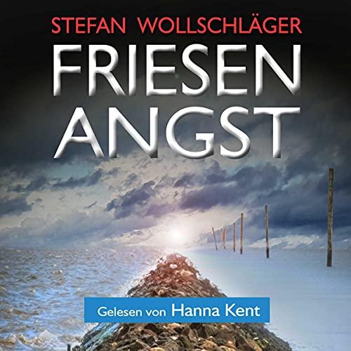 Friesenangst: Ostfriesen-Krimi [Friesian Fear: East Frisian Crime Thriller] cover art