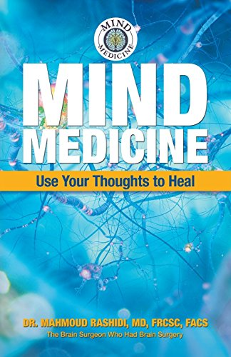 Mind Medicine: Use Your Thoughts to Heal
