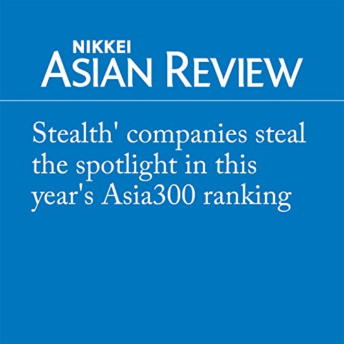 『Stealth' companies steal the spotlight in this year's Asia300 ranking』のカバーアート