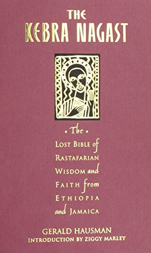 The Kebra Nagast: The Lost Bible of Rastafarian Wisdom and Faith from Ethiopia and Jamaica