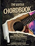 The Guitar Chord Book - More than 2000 Guitar Chords - Pop-Rock-Jazz-Blues-Classical: Learning Guitar Chords - Barre Chords - Open Chords - Powerchords