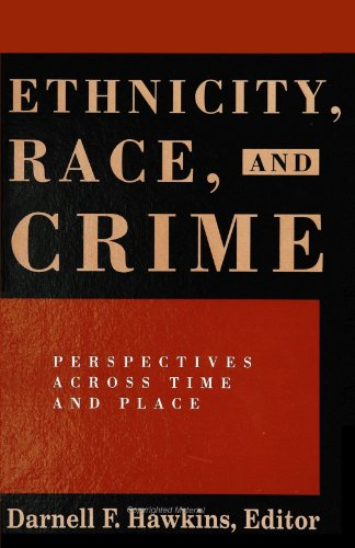 Ethnicity, Race, and Crime: Perspectives Across Time and Place (S U N Y Series in New Directions in Crime and Justice St