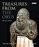 Treasures from the Oxus: The Art and Civilization of Central Asia (I.B.TAURIS)