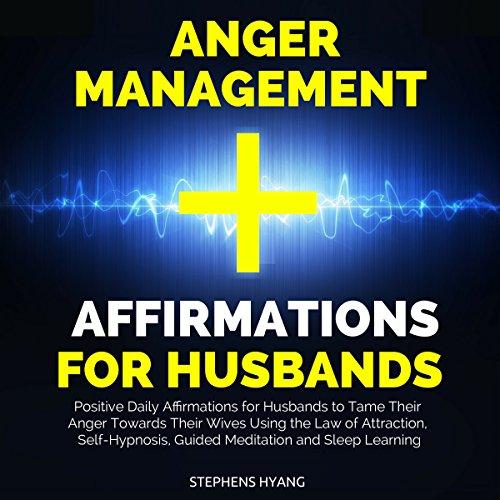 Anger Management Affirmations for Husbands audiobook cover art