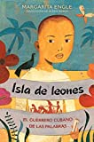 Isla de leones (Lion Island): El guerrero cubano de las palabras (Spanish Edition)