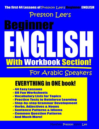 Preston Lee's Beginner English With Workbook Section For Arabic Speakers (Preston Lee's English For Arabic Speakers)