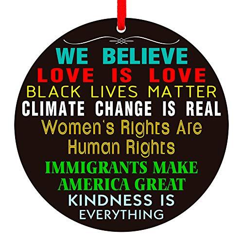 WaaHome We Believe Keepsake Christmas Ornaments 2020 3'' Love is Love Black Lives Matter Women's Rights are Human Rights Christmas Tree Ornaments Tree Decorations