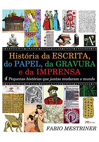 História da Escrita, do Papel, da Gravura e da Imprensa