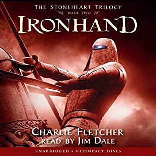 Ironhand     The Stoneheart Trilogy, Book 2              Written by:                                                                                                                                 Charlie Fletcher                               Narrated by:                                                                                                                                 Jim Dale                      Length: 9 hrs and 19 mins     4 ratings     Overall 4.3