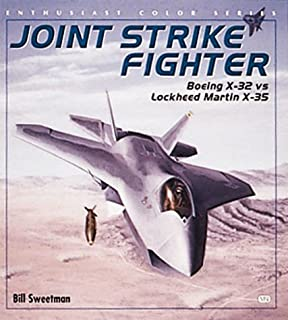 Joint Strike Fighter: Boeing X-32 Vs Lockheed Martin X-35 (Enthusiast Color Series)