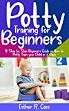 Potty Training For Beginners: A Step by Step Beginners Guide on How to Potty Train Your Child in 3 Days (English Edition)