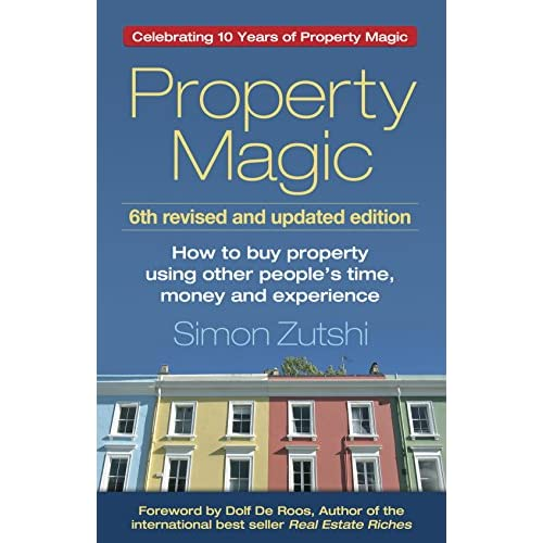 Property Magic: How to Buy Property Using Other People's Time, Money and Experience (English Edition)