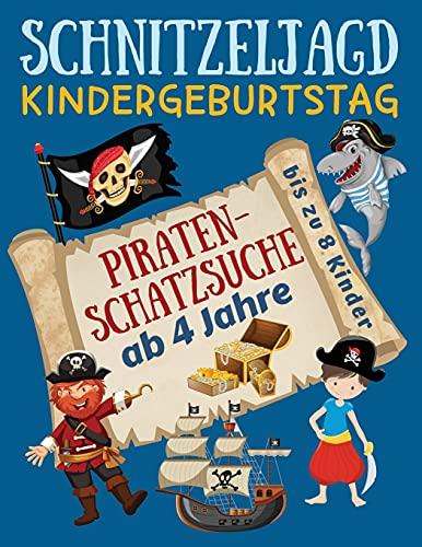 Schnitzeljagd Kindergeburtstag: Piraten - Schatzsuche ab 4 Jahre: Komplettset mit Schatzkarte, Rätseln, Einladungen zur Piratenparty, Urkunden, Deko für Mitgebsel und Muffinfähnchen - bis zu 8 Kinder