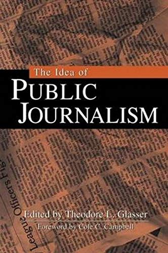 Compare Textbook Prices for The Idea of Public Journalism The Guilford Communication Series 1 Edition ISBN 9781572304604 by Glasser, Theodore L.