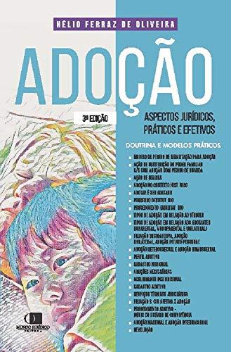 Adoção - Aspectos Jurídicos, Práticos E Efetivos - 3a Edição