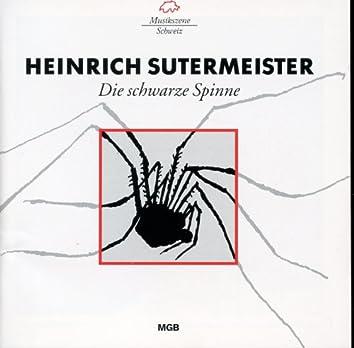 Sutermeister: Die schwarze Spinne