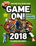 Game On! 2018: All the Best Games: Awesome Facts and Coolest Secrets