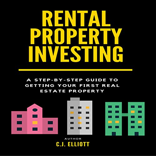 Rental Property Investing: A Step-by-Step Guide to Getting Your First Real Estate Property audiobook cover art