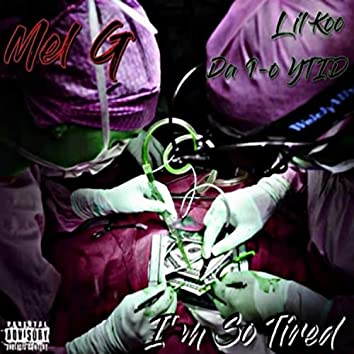 I'm So Tired (feat. Mel G & Lil Koo)