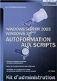 Autoformation aux scripts - Windows server 2003 ; Windows XP