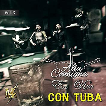 Alta Consigna Con Tuba (En Vivo) Vol.3