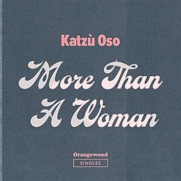 More Than A Woman (Orangewood Singles)