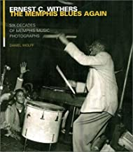 The Memphis Blues Again: Six Decades of Memphis Music Photographs