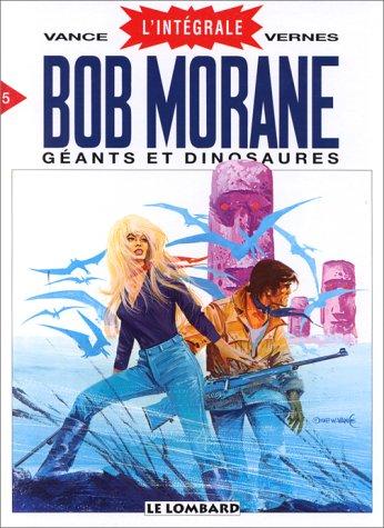 Intégrale Bob Morane, tome 5 : Géants et Dinosaures