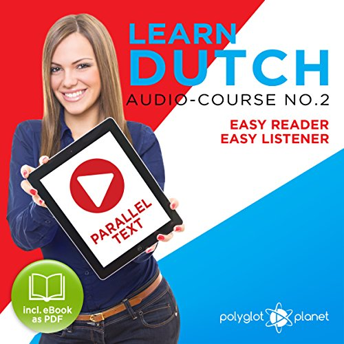 Learn Dutch - Easy Reader - Easy Listener - Learn Dutch - Parallel Text - Audio Course No. 2 cover art