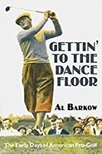 Gettin' to the Dance Floor: The Early Days of American Pro-golf