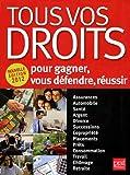 Tous vos droits - Pour gagner, vous défendre, réussir - Prat Editions - 25/08/2011