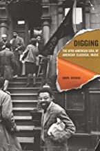 Digging: The Afro-American Soul of American Classical Music (Music of the African Diaspora Book 13)