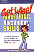 Get Wise! Mastering Vocabulary Skills 1E