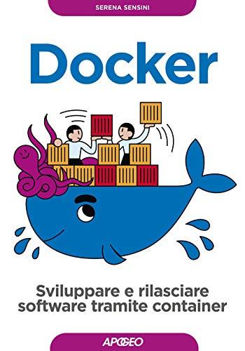 Docker: Sviluppare e rilasciare software tramite container