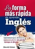 La forma más rápida de aprender Inglés.