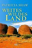 Weites, wildes Land