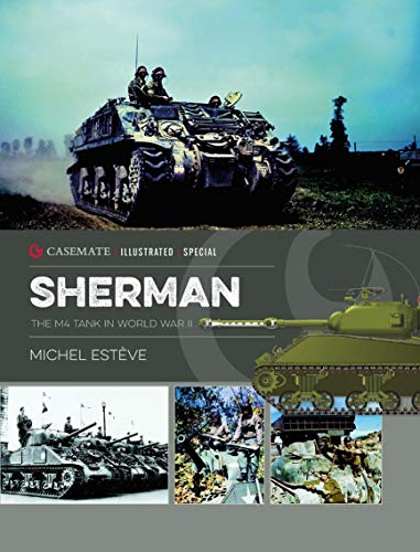 Sherman: The M4 Tank in World War II (Casemate Illustrated Special Book 1) (English Edition)