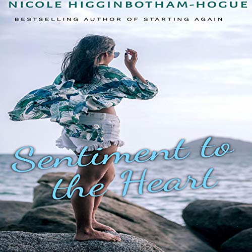 Sentiment to the Heart Audiobook By Nicole Higginbotham-Hogue cover art