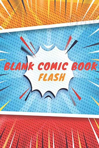 Blank Comic Book flash: Blank Book  Comic Lovers / Write and Draw Your Own  Comic Gift,Variety of Templates for Creative ( Sketch Book and Notebook & Journal to write stories )