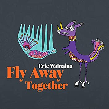 Fly Away Together