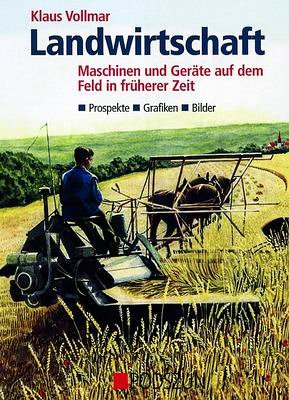 Landwirtschaft – Maschinen und Geräte auf dem Feld in früherer Zeit: Prospekte, Grafiken, Bilder