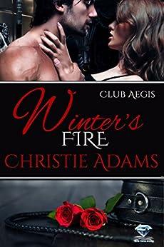Winter's Fire (Club Aegis Book 5) by [Christie Adams]