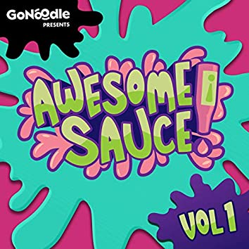 GoNoodle Presents: Awesome Sauce (Vol. 1)