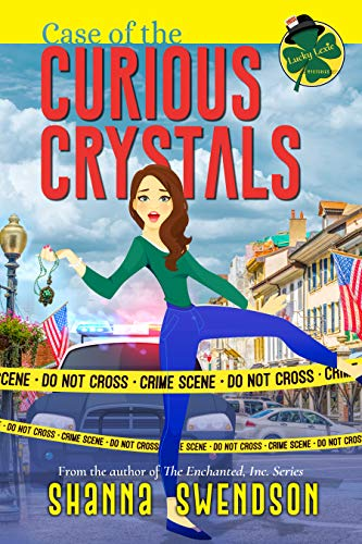 Case of the Curious Crystals (Lucky Lexie Mysteries Book 2) by [Shanna Swendson]
