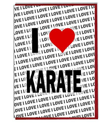 I Love Karate Grußkarte – Geburtstagskarte – Damen – Herren – Tochter – Sohn – Freund – Ehemann – Ehefrau – Bruder – Schwester