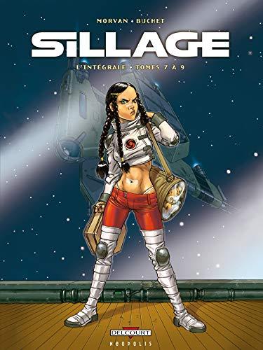 Sillage - Intégrale T07 à T09