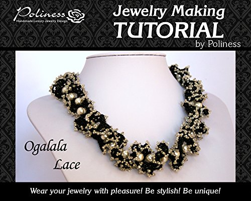 DIY Practical Step by step Guide on How to make Handmade Beading Necklace, Jewelry making Tutorial Ogalala Lace (English Edition)