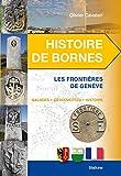Histoire de bornes - Les frontières de Genève