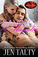 Saving Magnolia: Brotherhood Protectors World (Saving Series Book 2)