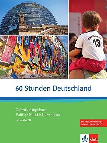 60 Stunden Deutschland: Kurs- Und Ubungsbuch MIT Audio-CD (German Edition) by Kotas Ondrej, Skrodzki Johanna Kilimann Angela (2013-06-01)